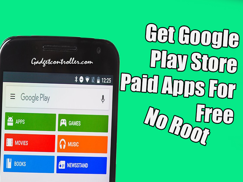 How to get google play store paid apps for free ( No Root