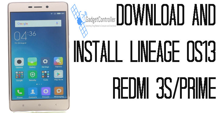 Download and Install Lineage OS 13 for Xiaomi Redmi 3/Prime (LOS13)