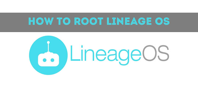 How to Enable Root access on Lineage OS [ Lineage 14.1]