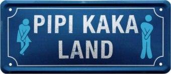 Metallschild als Pipi Kaka Land Baddeko