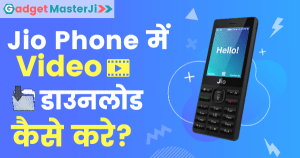 Jio phone me video download kaise kare, Jio Phone me youtube se video download kaise kare