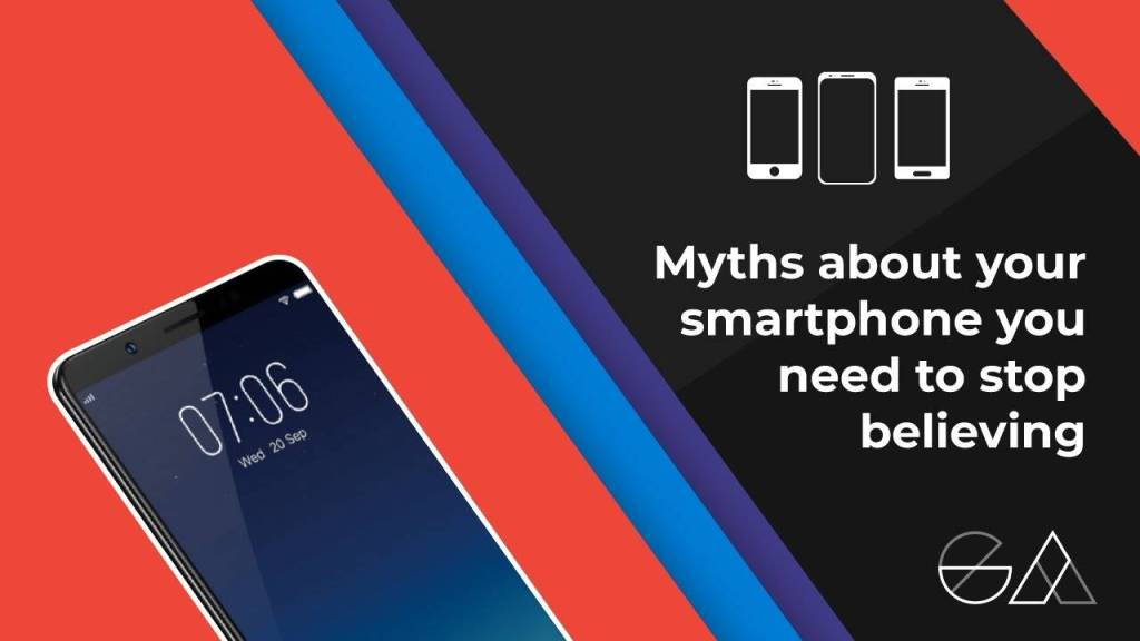 Myths About Your Smartphone You Should Stop Believing