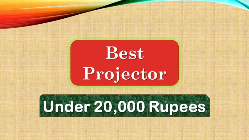 best projector for home india under 20000 Rupees
