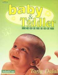 First Time Mothers Baby Toddler Cookbook by Tarla Dalal