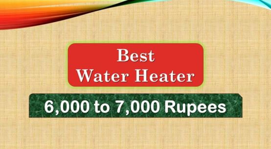 Best Water Heater Under 7000 Rupees in India Market