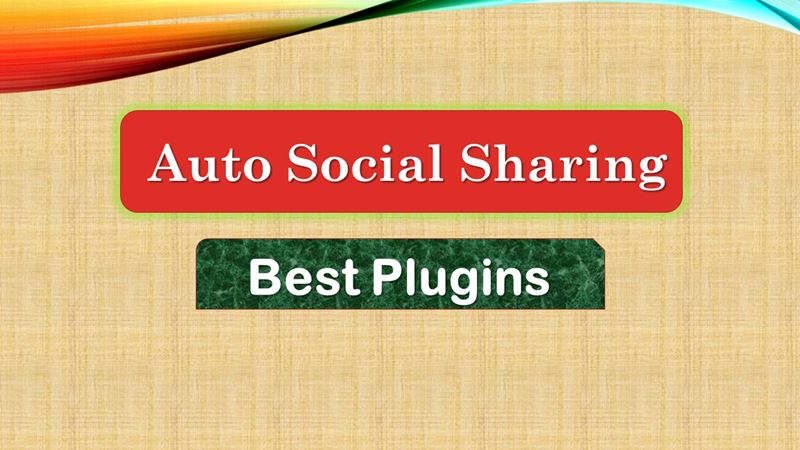 Best Auto Social Share Plugins for WordPress Website