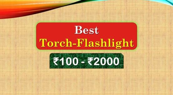 Best LED Torch Flashlight below 2000 Rupees in India Market