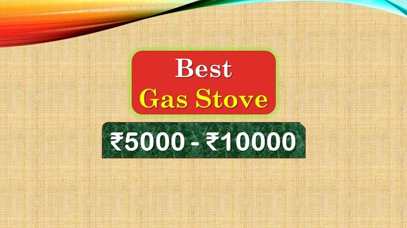 Best Gas Stove under 10000 Rupees in India Market