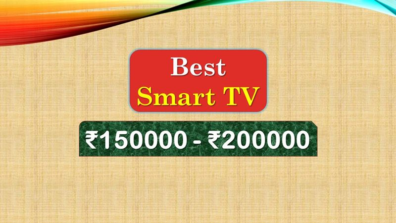 Best Smart TV under 200000 Rupees in India Market