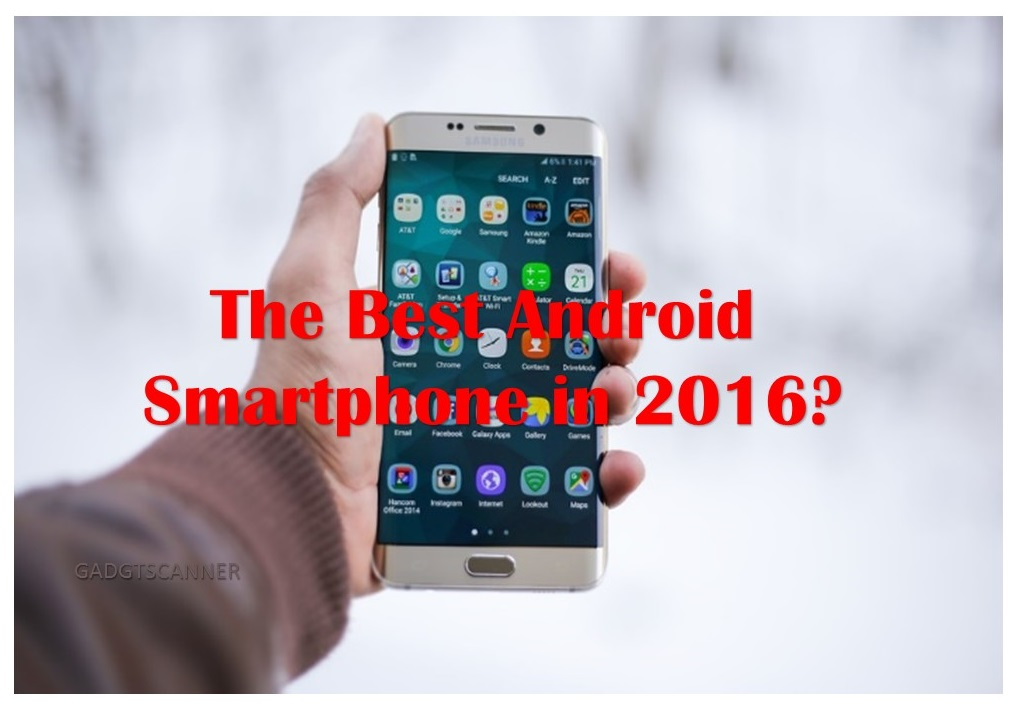 The Best Android Smartphone in 2016?