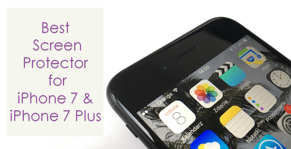 The Best Screen Protector for iPhone 7 And 7 Plus