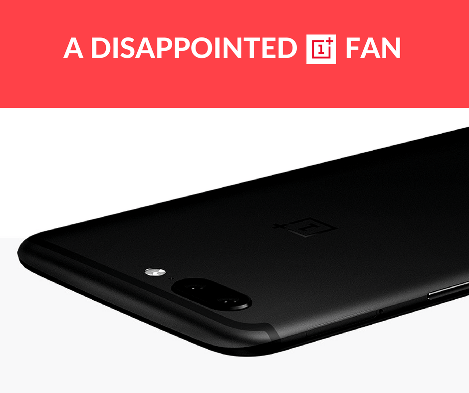 A disappointed OnePlus Fan