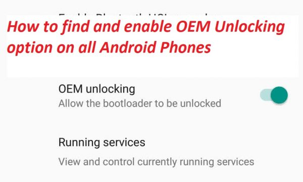 How to enable OEM Unlocking option on all Android Phones