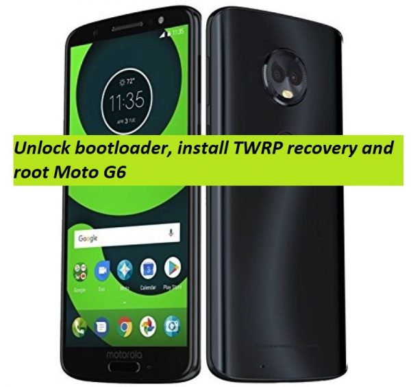 How to root and install TWRP recovery on Moto G6 | GadgetsTwist