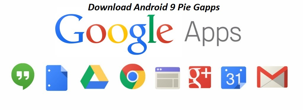 Download Android Pie 9 0 Gapps 2019: Flashable Zip files | GadgetsTwist