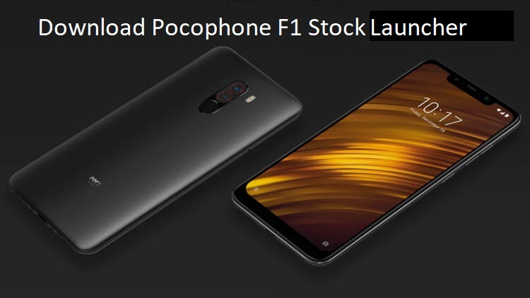 Download Xiaomi Pocophone F1 Stock Launcher APK - Including