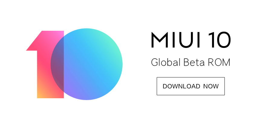 Download MIUI 10 v9 1 24 Global Beta ROM for all Xiaomi devices