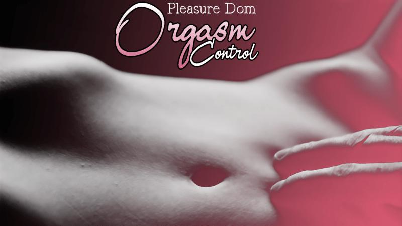 PleasureDomOrgasmControl