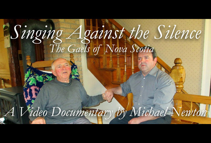 """""""Singing against the Silence: The Gaels of Nova Scotia"""" - A Video Documentary by Michael Newton (2012)"""