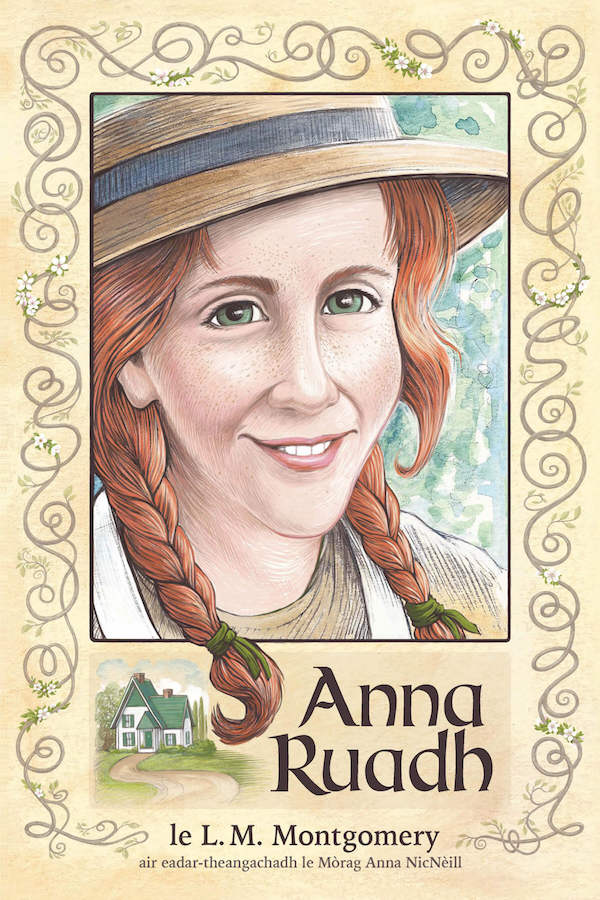 The cover of Anna Ruadh, the Scottish Gaelic translation of Anne of Green Gables. Cover illustration © 2019 Etta Moffatt. All rights reserved.