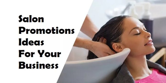 Salon Promotions Ideas For Your Business