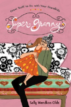Super Granny Shares Great Stuff to Do With Your Grandkids