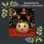 Easy Snowman Candle Holder {12 Days of Christmas}