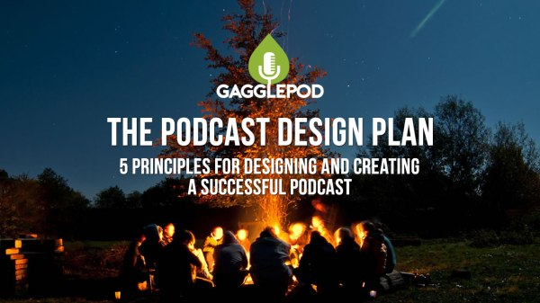 The Podcast Design Plan: 5 Principles for Designing and Creating a Successful Podcast