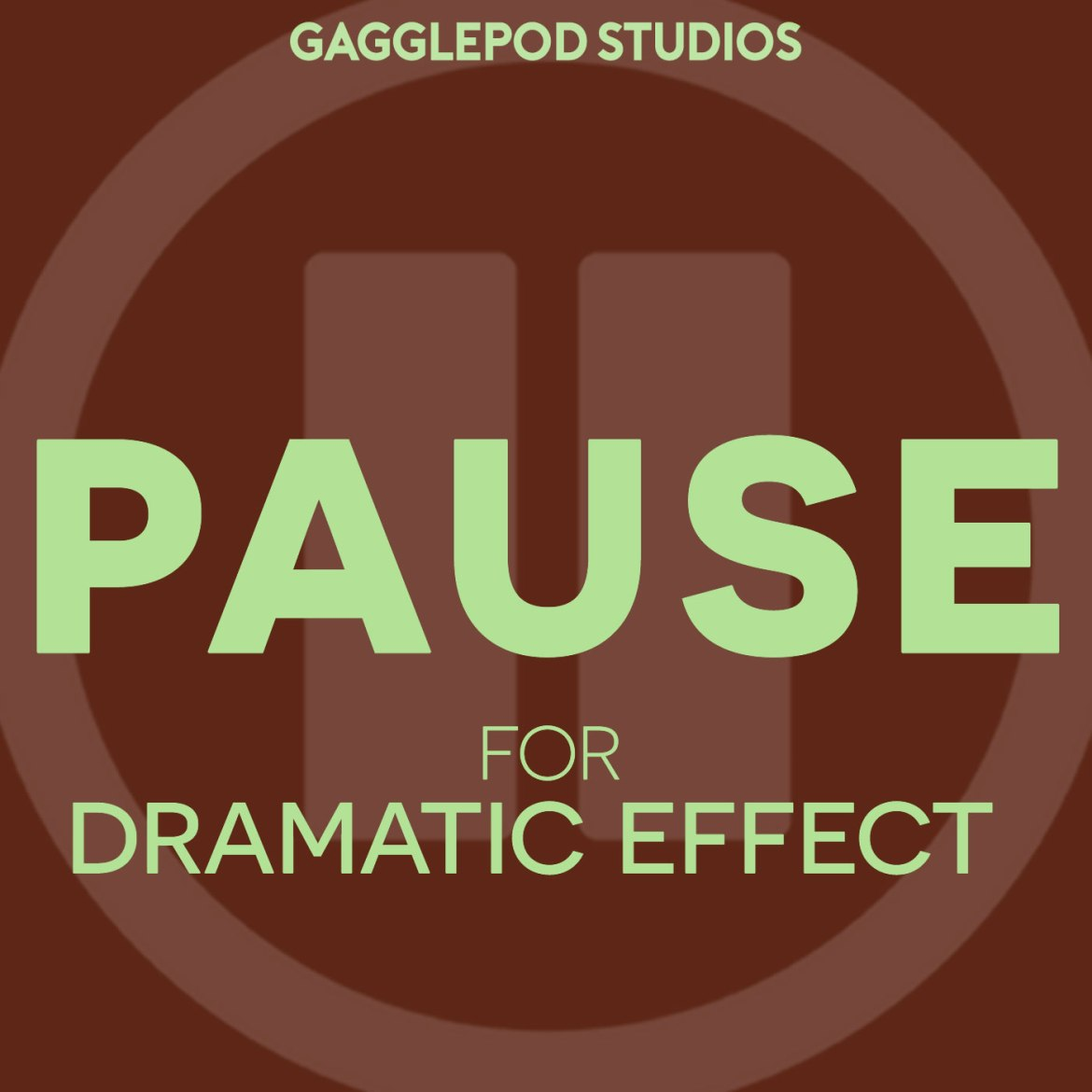 Pause for Dramatic Effect Show Art - An Audio Drama by Gagglepod Studios