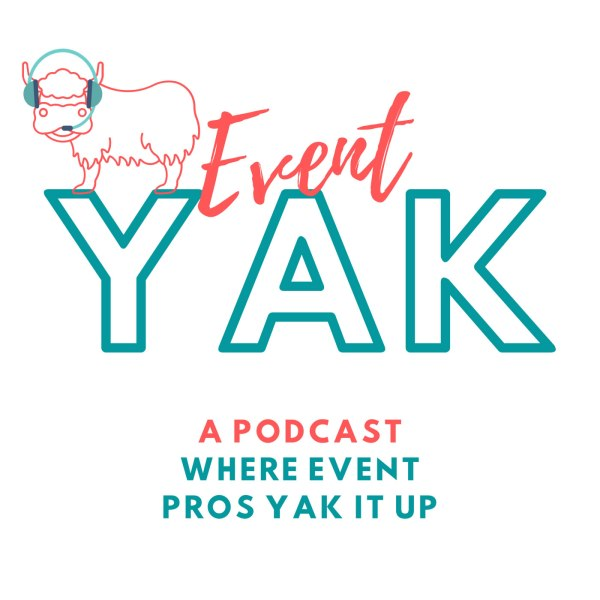 Event Yak - A Podcast Where Event Pros Yak It Up