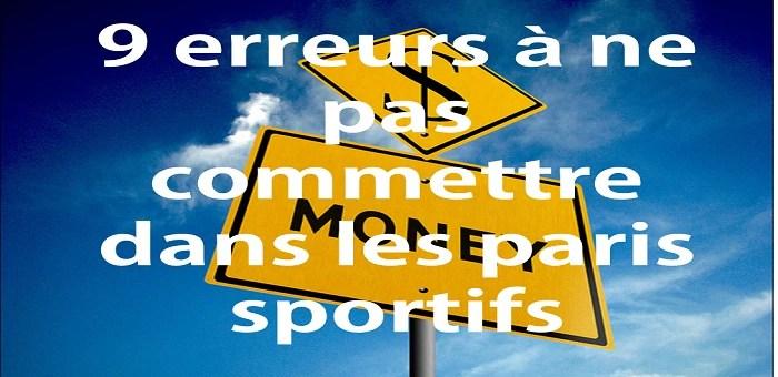 9 erreurs à ne pas commettre dans les paris sportifs