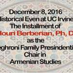 "Update Version: UC Irvine Installment of Dr. Berberian as Meghrouni Presidential Chair in Armenian Studies ""Video"""