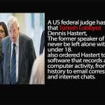 US judge bars disgraced Turkish Lobbyist Ex-House speaker Dennis Hastert from being alone with children
