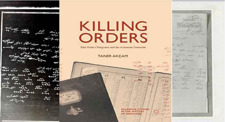 """Killing Orders: Talat Pasha's Telegrams and the Armenian Genocide,"""