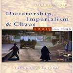 Dictatorship, Imperialism and Chaos: Iraq Since 1989 (Global History of the Present) Book