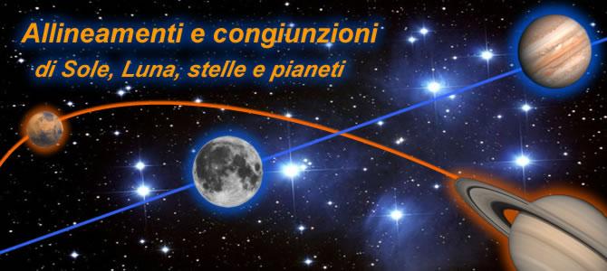 Allineamenti e coungiunzioni di Luna, pianeti e stelle