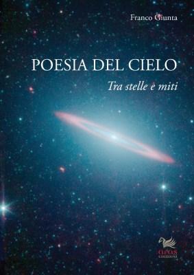 Poesia del cielo. Tra stelle e miti. Un libro di Franco Giunta