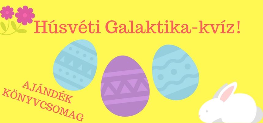 Húsvéti Galaktika-kvíz!
