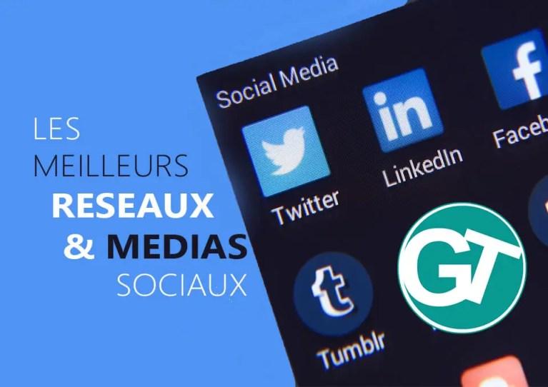 Meilleurs médias et réseaux sociaux indispensables pour vos besoins