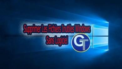 Photo of Supprimer Les Fichiers Inutiles Windows Sans Logiciel – GalaTruc
