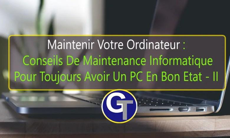 Maintenir Votre Ordinateur : Conseils De Maintenance Informatique Pour Un PC En Bon Etat - Partie 2