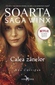 Soarta: Saga Winx. Calea Zânelor de AVA CORRIGAN