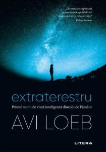 Extraterestru. Primul semn de viata inteligenta dincolo de Pamant Autor: Avi Loeb