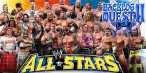 Backlog Quest II: Day 5 – WWE All Stars (3DS) – Decades of Spandex