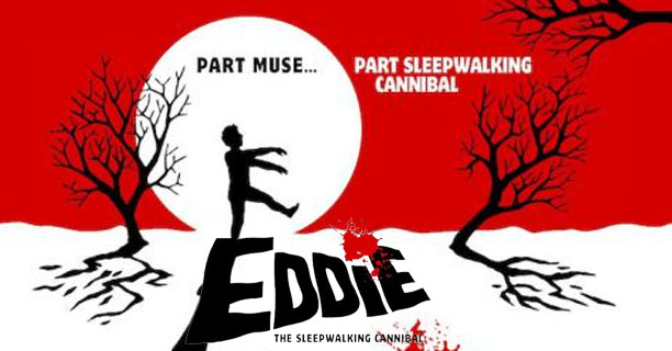 Film Review: Eddie The Sleepwalking Cannibal – Dreams do come true