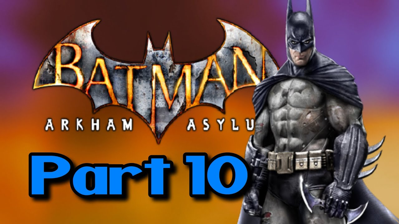 Batman: Arkham Asylum Playthrough Part 10