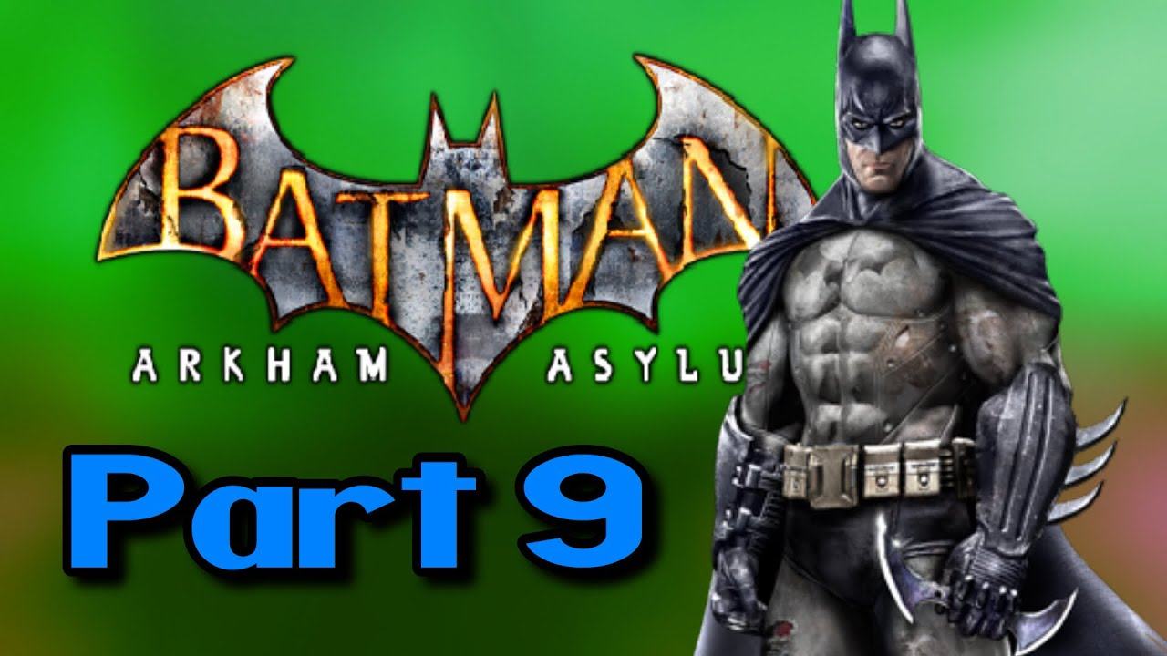 Batman: Arkham Asylum Playthrough Part 9