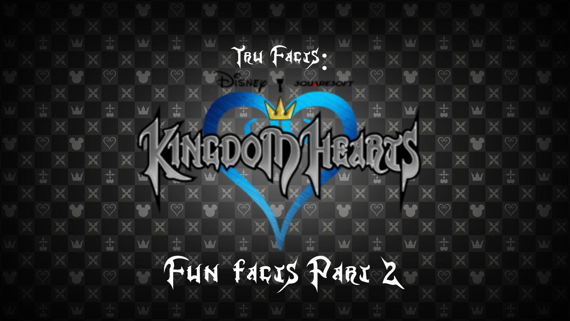 Tru Facts: Kingdom Hearts Fun Facts (Part 2)