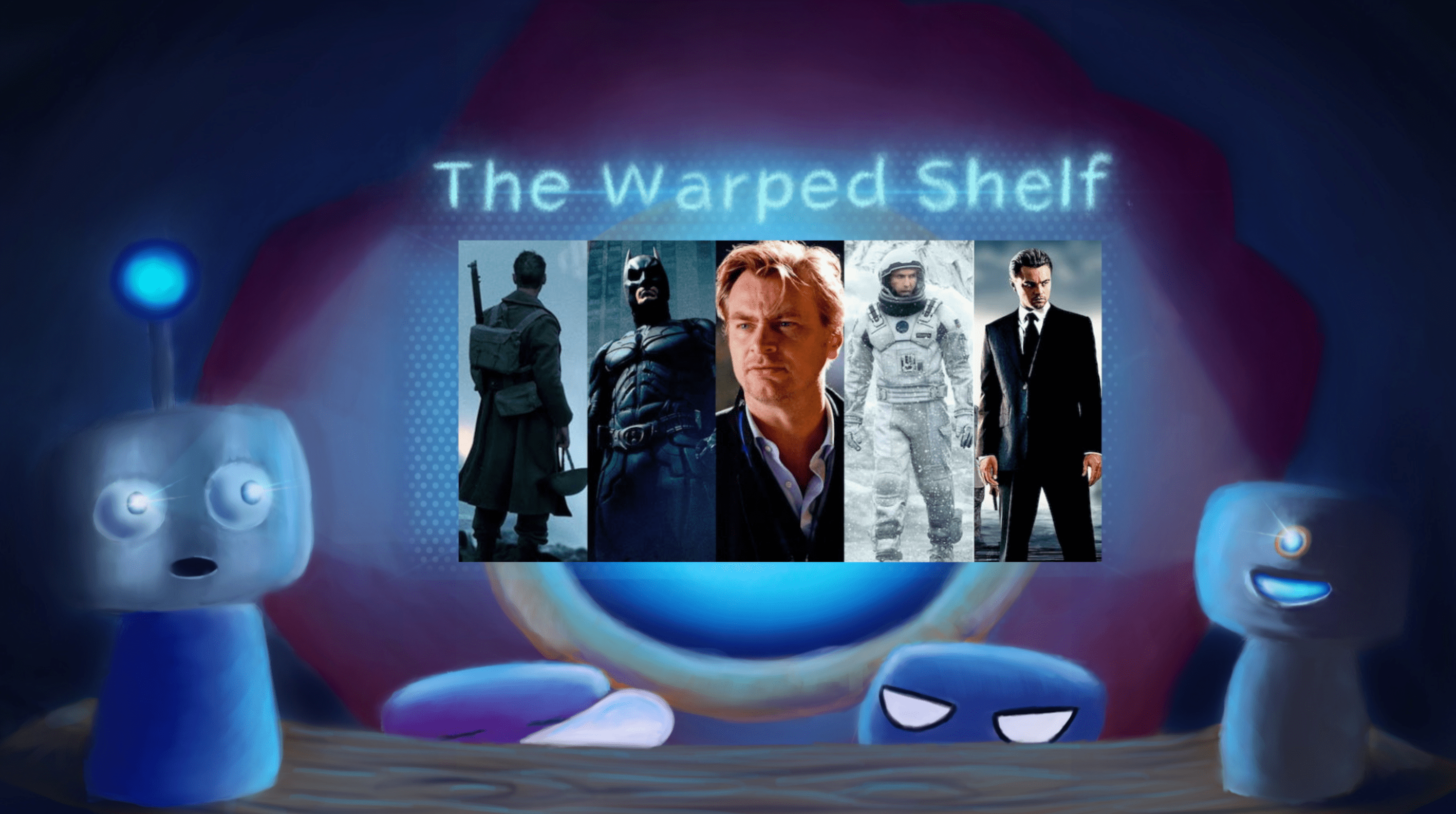 The Warped Shelf – The Works of Christopher Nolan