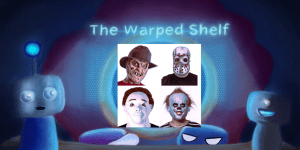 The Warped Shelf – Why Isn't Horror Respected